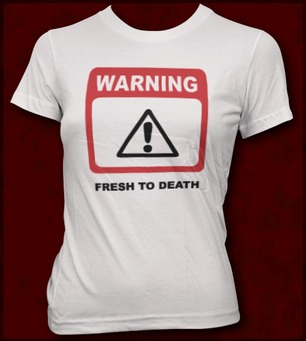 WARNING FRESH TO DEATH
